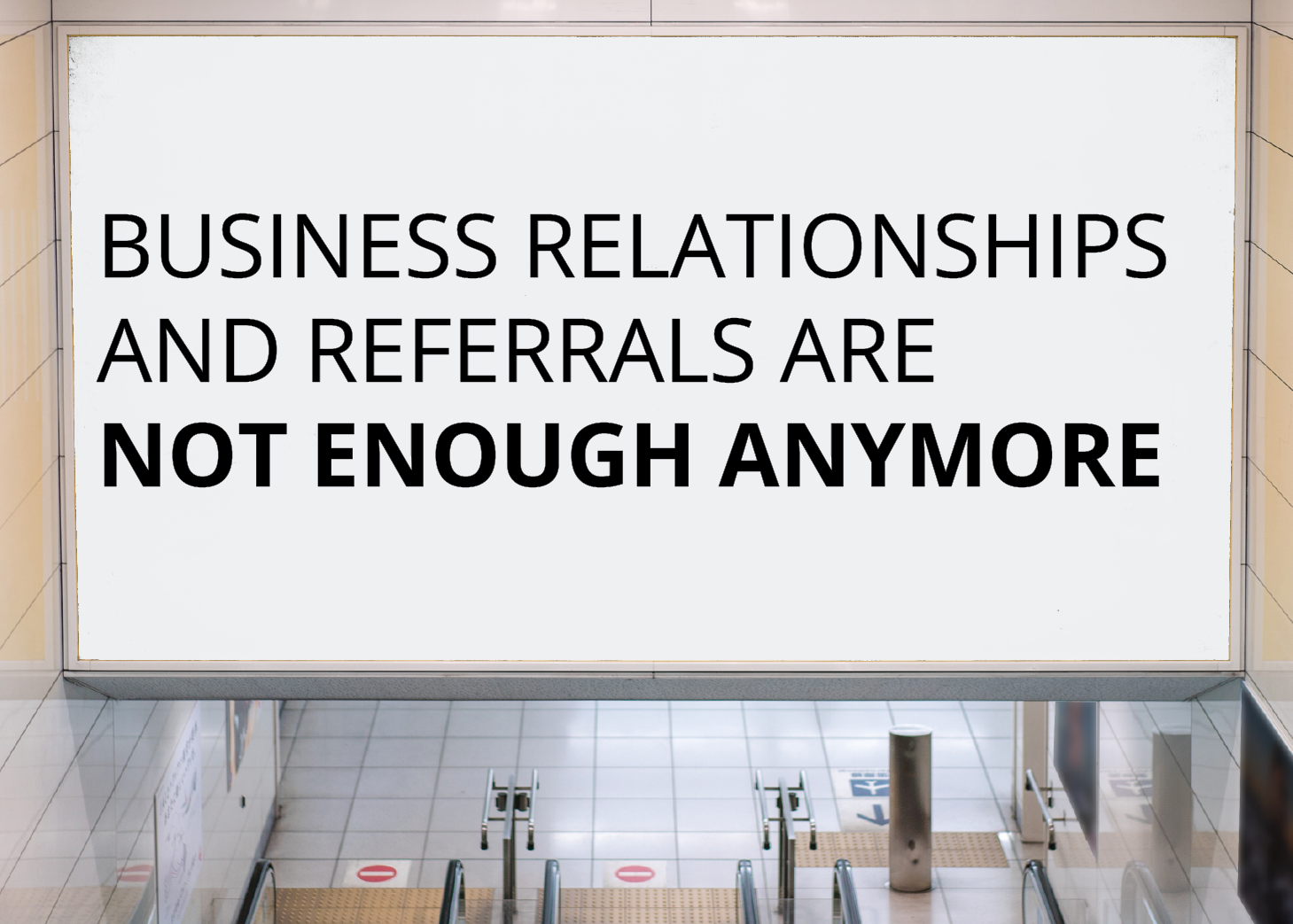 You've grown through business relationships and referrals, but they're just not enough anymore.