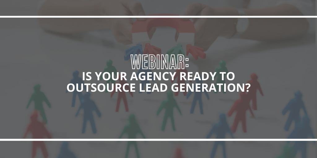 Is Your Agency Ready to Outsource Lead Generation?