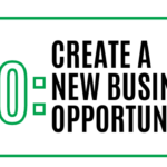 How to create a new business opportunity in 11 days