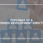 Personas of a Business Development Director