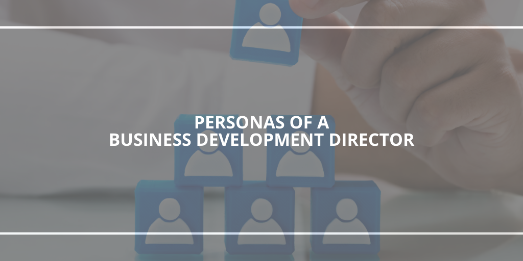 What Business Development Director Persona Does Your Agency Need?