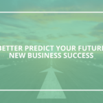 Better Predict Your Future New Business Success