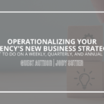 Operationalizing Your Agency's New Business Strategy